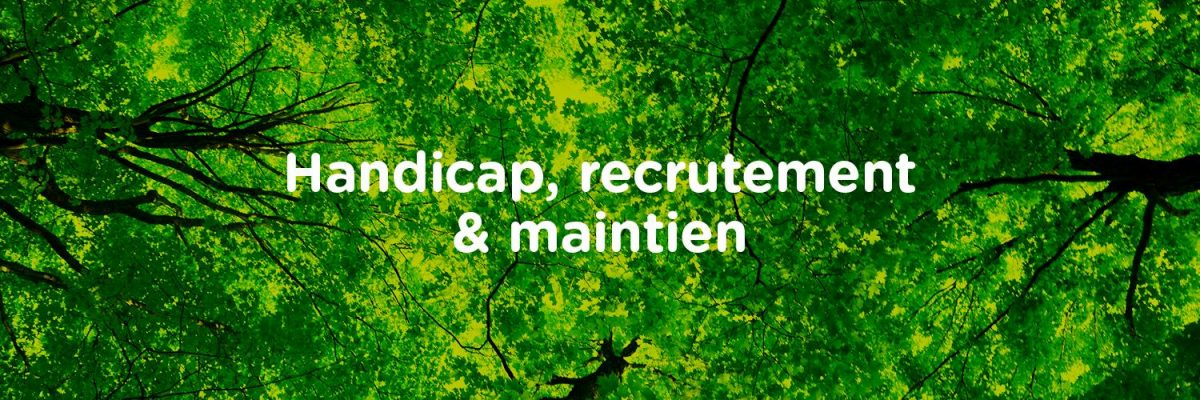 Handicap, recrutement & maintien